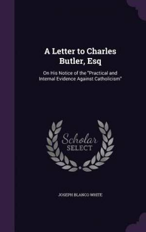A Letter to Charles Butler, Esq