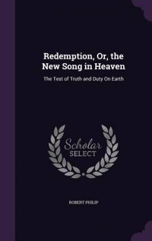 Redemption, Or, the New Song in Heaven
