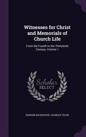 Witnesses for Christ and Memorials of Church Life