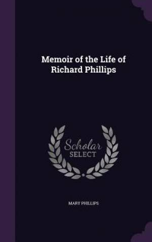 Memoir of the Life of Richard Phillips