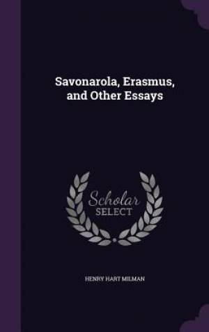 Savonarola, Erasmus, and Other Essays