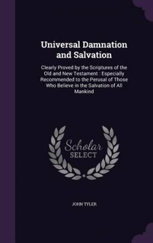 Universal Damnation and Salvation