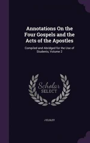 Annotations on the Four Gospels and the Acts of the Apostles