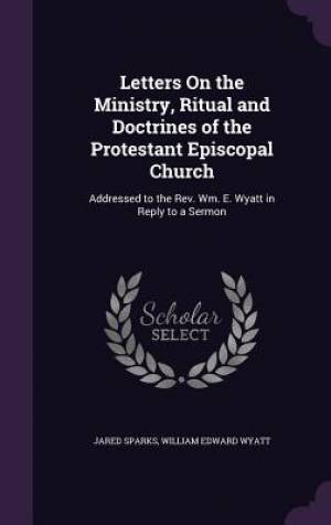 Letters on the Ministry, Ritual and Doctrines of the Protestant Episcopal Church