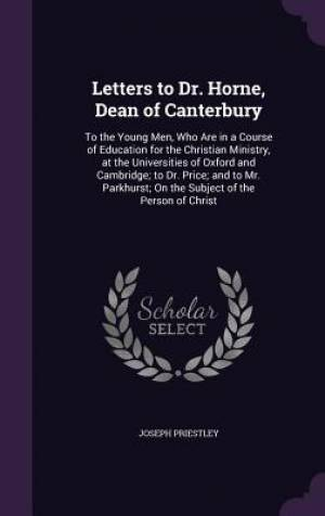 Letters to Dr. Horne, Dean of Canterbury
