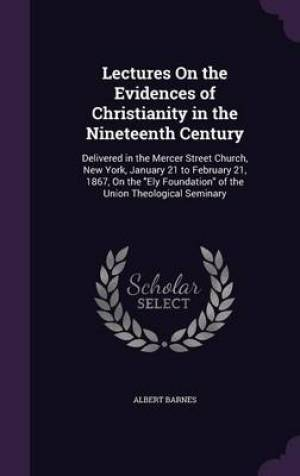 Lectures on the Evidences of Christianity in the Nineteenth Century