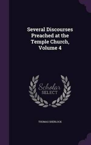 Several Discourses Preached at the Temple Church, Volume 4