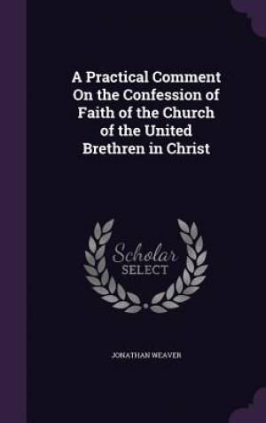 A Practical Comment on the Confession of Faith of the Church of the United Brethren in Christ