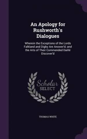 An Apology for Rushworth's Dialogues