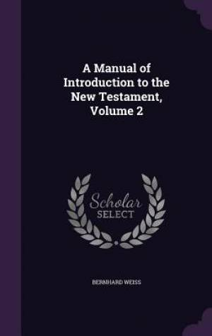 A Manual of Introduction to the New Testament, Volume 2