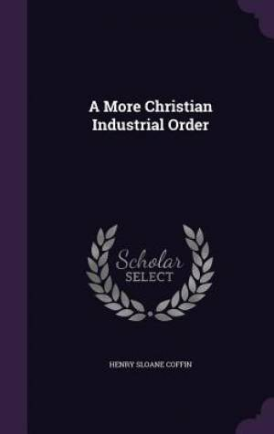 A More Christian Industrial Order