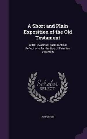 A Short and Plain Exposition of the Old Testament