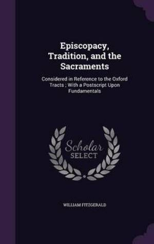 Episcopacy, Tradition, and the Sacraments