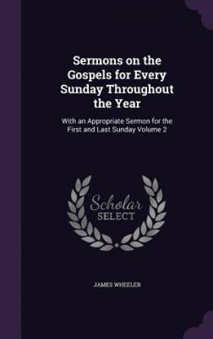 Sermons on the Gospels for Every Sunday Throughout the Year