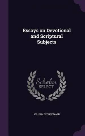 Essays on Devotional and Scriptural Subjects