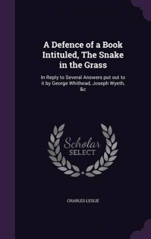 A Defence of a Book Intituled, the Snake in the Grass