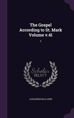 The Gospel According to St. Mark Volume V.41