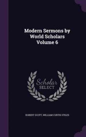 Modern Sermons by World Scholars Volume 6