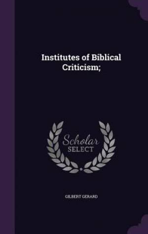 Institutes of Biblical Criticism;