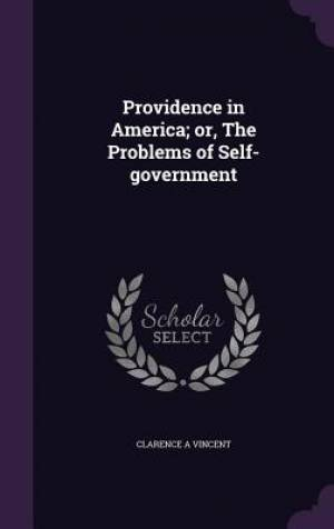 Providence in America; Or, the Problems of Self-Government