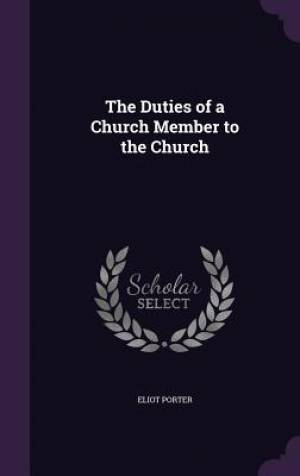 The Duties of a Church Member to the Church