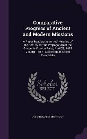 Comparative Progress of Ancient and Modern Missions