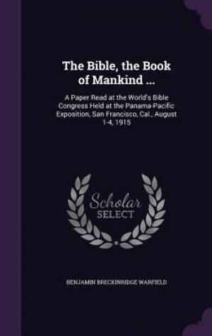 The Bible, the Book of Mankind ...