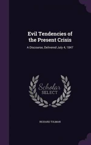 Evil Tendencies of the Present Crisis