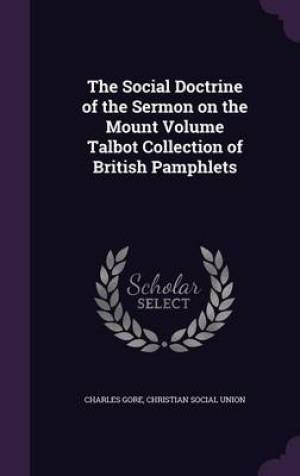 The Social Doctrine of the Sermon on the Mount Volume Talbot Collection of British Pamphlets