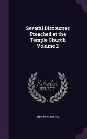 Several Discourses Preached at the Temple Church Volume 2
