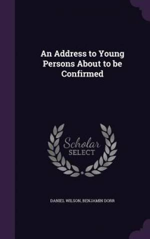 An Address to Young Persons about to Be Confirmed