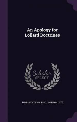 An Apology for Lollard Doctrines
