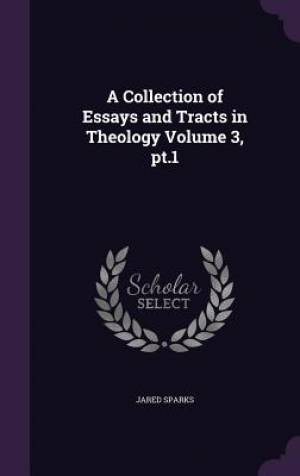 A Collection of Essays and Tracts in Theology Volume 3, PT.1