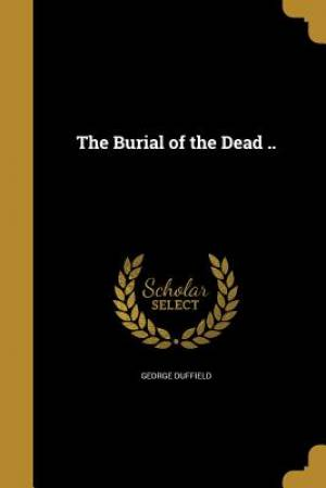 The Burial of the Dead ..
