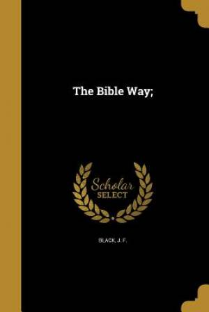 The Bible Way;