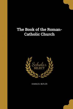 The Book of the Roman-Catholic Church