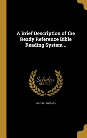 A Brief Description of the Ready Reference Bible Reading System ..