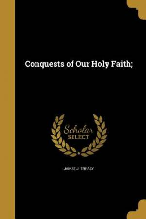 Conquests of Our Holy Faith;