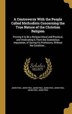 A Controversy with the People Called Methodists Concerning the True Nature of the Christian Religion
