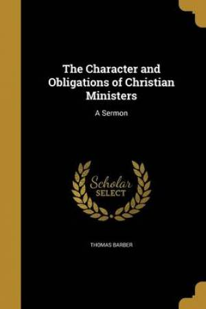 The Character and Obligations of Christian Ministers