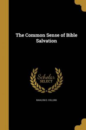 The Common Sense of Bible Salvation