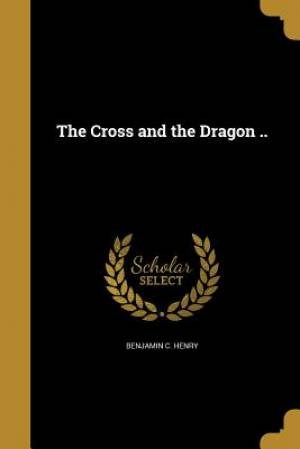 The Cross and the Dragon ..