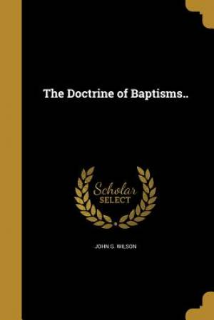 The Doctrine of Baptisms..