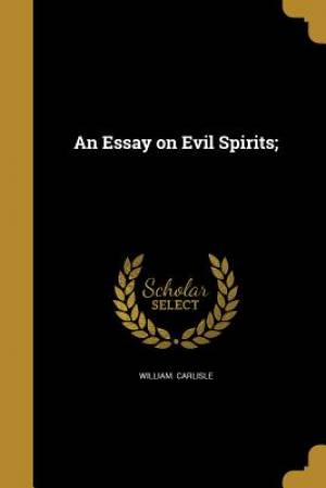 An Essay on Evil Spirits;