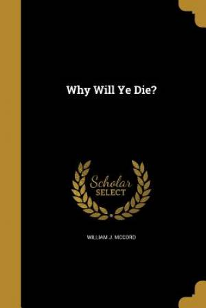 Why Will Ye Die?