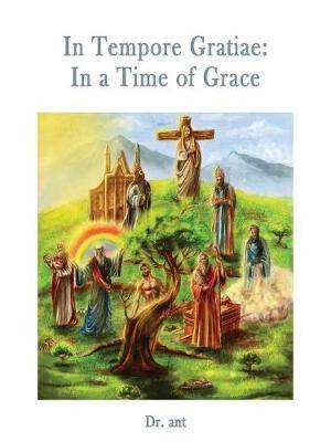 In Tempore Gratiae: In a Time of Grace