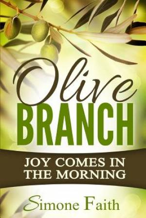Olive Branch: Joy Comes in the Morning
