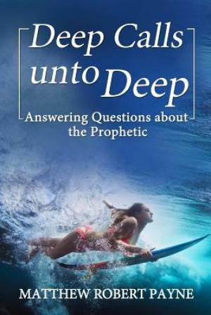 Deep Calls unto Deep: Answering Questions about the Prophetic