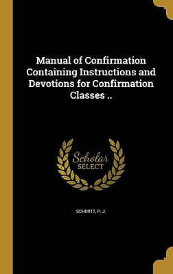 Manual of Confirmation Containing Instructions and Devotions for Confirmation Classes ..
