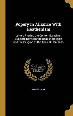 Popery in Alliance with Heathenism